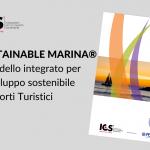 Sustainable Marina®: il modello integrato per lo sviluppo sostenibile dei porti turistici