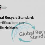 Global Recycle Standard: la certificazione per il tessile riciclato